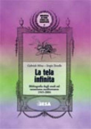 Immagine di LA TELA INFINITA  BIBLIOGRAFIA DEGLI STUDI SUL TARANTISMO MEDITERRANEO 1945-2004