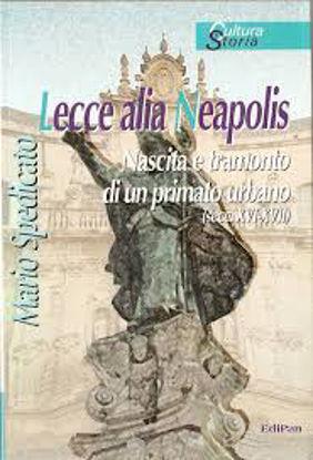 Immagine di LECCE ALIAS NEAPOLIS  NASCITA E TRAMONTO DI UN PRIMATO URBANO