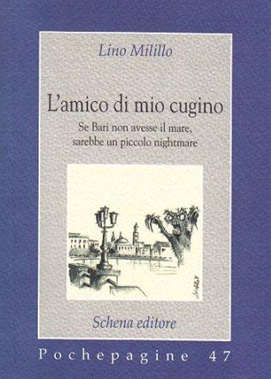 Immagine di L`AMICO DI MIO CUGINO. SE BARI NON AVESSE IL MARE...