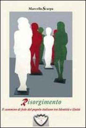 Immagine di RISORGIMENTO. IL CAMMINO DI FEDE DEL POPOLO ITALIANO TRA IDENTITA` E UNITA`