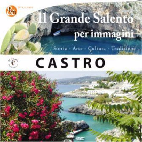 Immagine di CASTRO. IL GRANDE SALENTO PER IMMAGINI