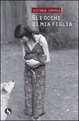 Immagine di OCCHI DI MIA FIGLIA (GLI)