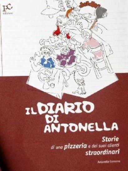 Immagine di DIARIO DI ANTONELLA : STORIE DI UNA PIZZERIA E DEI SUOI CLIENTI STRAORDINARI (IL)