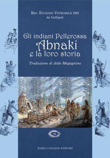 Immagine di INDIANI PELLEROSSA ABNAKI E LA LORO STORIA (GLI)