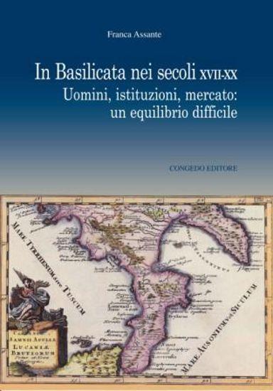 Immagine di IN BASILICATA NEI SECOLI XVII-XX. UOMINI, ISTITUZIONI, MERCATO: UN EQUILIBRIO DIFFICILE