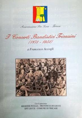 Immagine di I CONCERTI BANDISTICI TRICASINI - 1873 / 1954