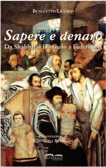 Immagine di SAPERE E DENARO. DA SHABBATAI DONNOLO A FEDERICO II