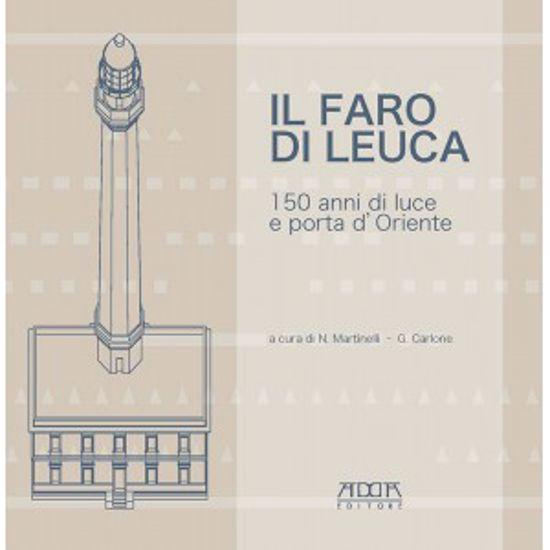 Immagine di FARO DI LEUCA. 150 ANNI DI LUCE E PORTA D`ORIENTE (IL)