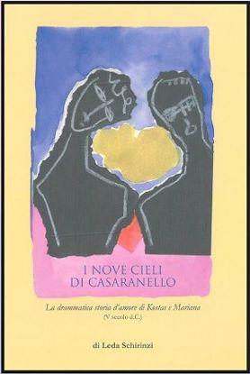 Immagine di I NOVE CIELI DI CASARANELLO - LA DRAMMATICA STORIA D`AMORE DI KOSTAS E MARIANA