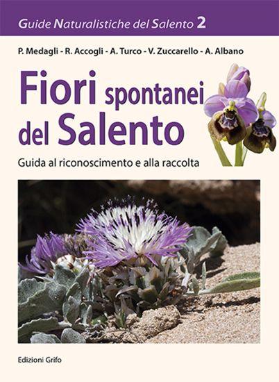 Immagine di Fiori spontanei del Salento. Guida al riconoscimento e alla tutela