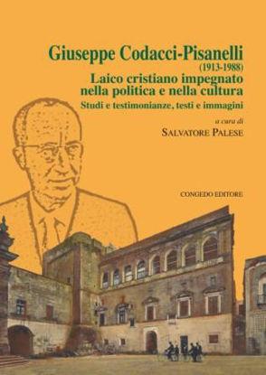 Immagine di GIUSEPPE CODACCI PISANELLI (1913-1988). LAICO CRISTIANO IMPEGNATO NELLA POLITICA E NELLA CULTURA