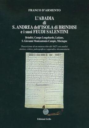 Immagine di L`ABADIA DI S.ANDREA DELL`ISOLA DI BRINDISI E I SUOI FEUDI SALENTINI
