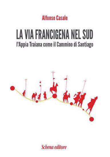 Immagine di La via Francigena nel sud. L'Appia Traiana come il Cammino di Santiago