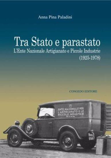 Immagine di TRA STATO E PARASTATO. L`ENTE NAZIONALE ARTIGIANATO E PICCOLE INDUSTRIE 1925-1978