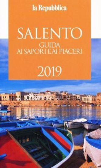 Immagine di SALENTO. GUIDA AI SAPORI E AI PIACERI 2019