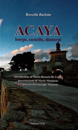 Immagine di ACAYA. BORGO, CASTELLO, DINTORNI
