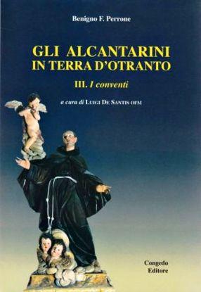 Immagine di GLI ALCANTARINI IN TERRA D`OTRANTO - VOL.3° I CONVENTI
