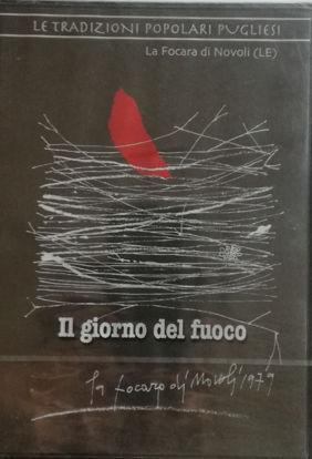 Immagine di IL GIORNO DEL FUOCO. LA FOCARA DI NOVOLI 1979