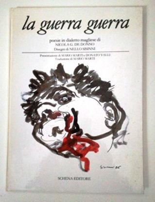 Immagine di LA GUERRA GUERRA. POESIE IN DIALETTO MAGLIESE