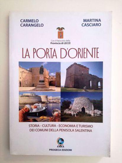 Immagine di La porta d' Oriente. Storia cultura economia turismo dei comuni Penisola Salentina