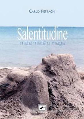 Immagine di SALENTITUDINE. MARE MISTERO MAGIA