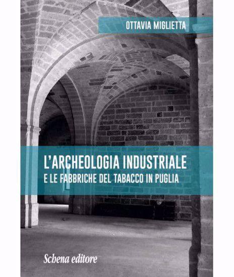 Immagine di L'Archeologia Industriale e le fabbriche del tabacco in Puglia