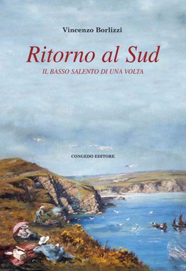 Immagine di RITORNO AL SUD. IL BASSO SALENTO DI UNA VOLTA