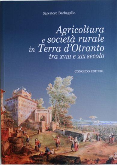 Immagine di AGRICOLTURA E SOCIETA` RURALE IN TERRA D`OTRANTO TRA XVIII E XIX