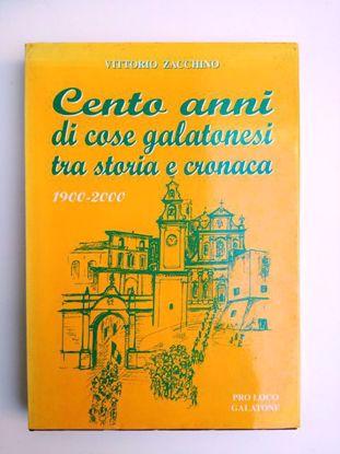 Immagine di CENTO ANNI DI COSE GALATONESI TRA STORIA E CRONACA. 1900 - 2000