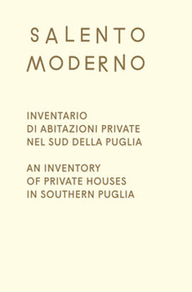 Immagine di Salento Moderno. Inventario di abitazioni private nel sud della Puglia   (ITA / ENG)
