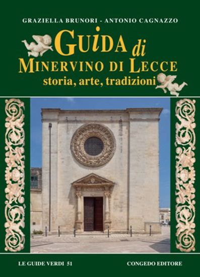 Immagine di GUIDA DI MINERVINO DI LECCE. STORIA, ARTE, TRADIZIONI