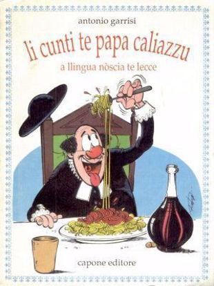Immagine di Li cunti te Papa Caliazzu. A llingua noscia te Lecce