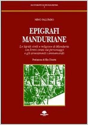 Immagine di EPIGRAFI MANDURIANE. LE LAPIDI CIVILI E RELIGIOSE DI MANDURIA CON BREVI CENNI SUI PERSONAGGI...