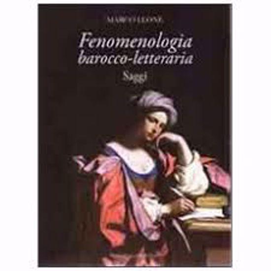 Immagine di Fenomenologia barocco-letteraria. Saggi