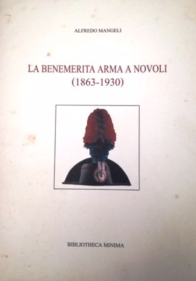 Immagine di LA BENEMERITA ARMA A NOVOLI (1863 - 1930)