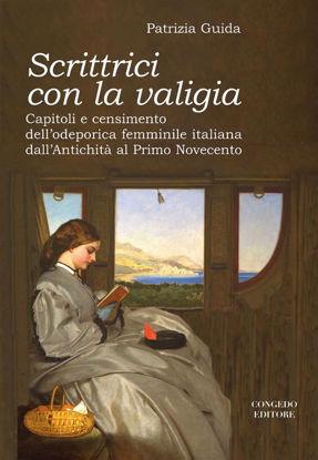 Immagine di Scrittrici con la valigia. Capitoli e censimento dell'odeporica femminile italiana dall'antichità al primo Novecento