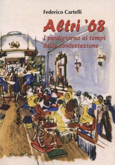Immagine di ALTRI 68. I PERDIGIORNO AI TEMPI DELLA CONTESTAZIONE