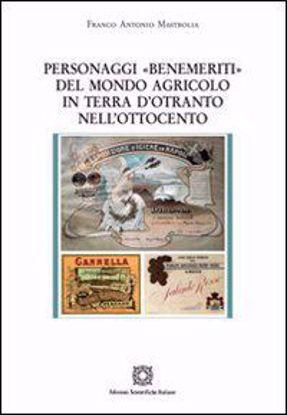 Immagine di PERSONAGGI BENEMERITI» DEL MONDO AGRICOLO IN TERRA D`OTRANTO NELL`OTTOCENTO.