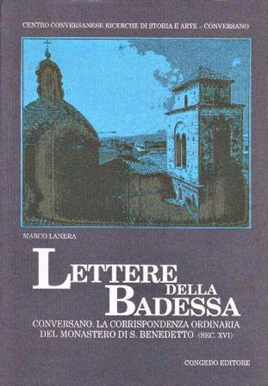 Immagine di LETTERE DELLA BADESSA.  CONVERSANO. LA CORRISPONDENZA ORDINARIA DEL MONASTERO DI S. BENEDETTO ( Sec. XVI )