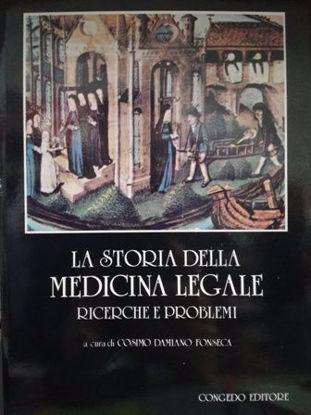 Immagine di La storia della medicina legale. Ricerche e problemi