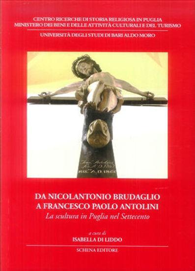 Immagine di Da Nicolantonio Brudaglio a Francesco Paolo Antolini. La scultura in Puglia nel Settecento