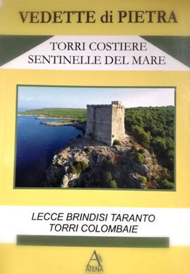 Immagine di TORRI COSTIERE SENTINELLE DEL MARE. VEDETTE DI PIETRA
