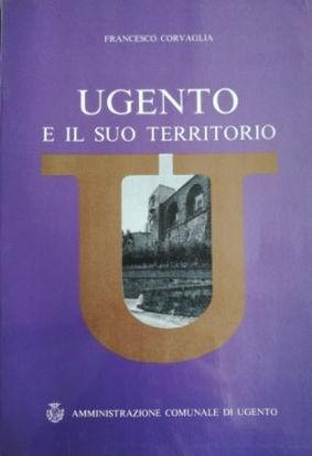 Immagine di UGENTO E IL SUO TERRITORIO + MAPPA