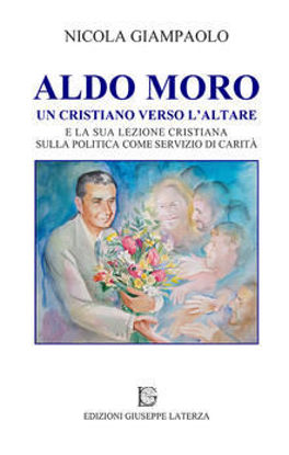 Immagine di ALDO MORO. UN CRISTIANO VERSO L`ALTARE