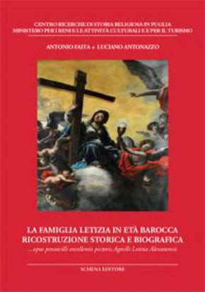 Immagine di FAMIGLIA LETIZIA IN ETA` BAROCCA. RICOSTRUZIONE STORICA E BIOGRAFICA. OPUS PENNICILLI EXCELLENTI...