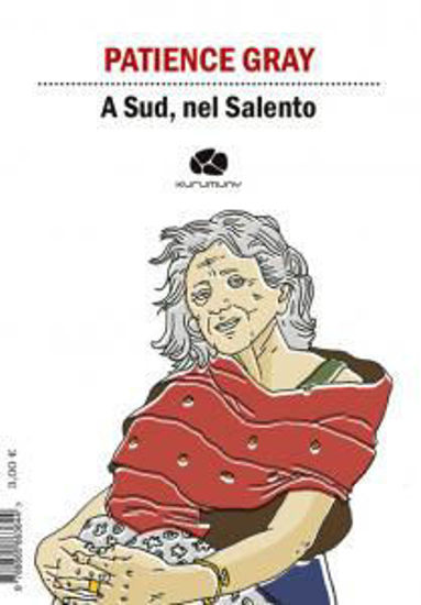 Immagine di A SUD, NEL SALENTO. EDIZ. ITALIANA E INGLESE