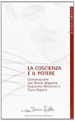 Immagine di COSCIENZA E IL POTERE. CONVERSAZIONE CON NICOLA MAGRONE, GUGLIELMO MINERVINI E CLARA ZAGARIA