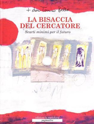 Immagine di BISACCIA DEL CERCATORE. SCARTI MINIMI PER IL FUTURO (LA)