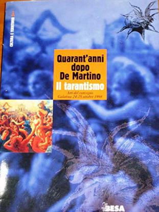 Immagine di QUARANT`ANNI DOPO DE MARTINO IL TARANTISMO 2°