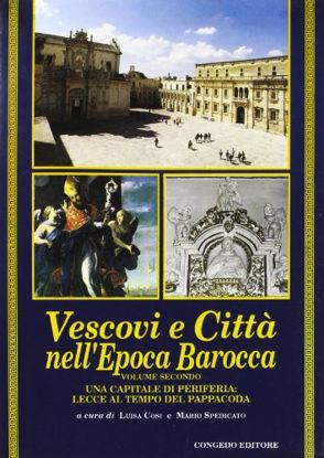 Immagine di VESCOVI E CITTA` EPOCA BAROCCA V1/2